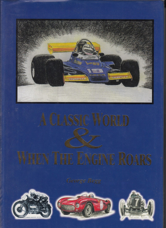 A Classic World & When The Engine Roars (George Begg) (B0011055H6)