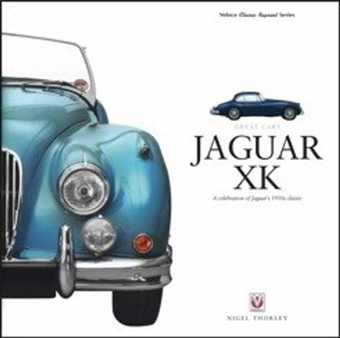 Jaguar XK: A Celebration Of Jaguar's 1950s Classic