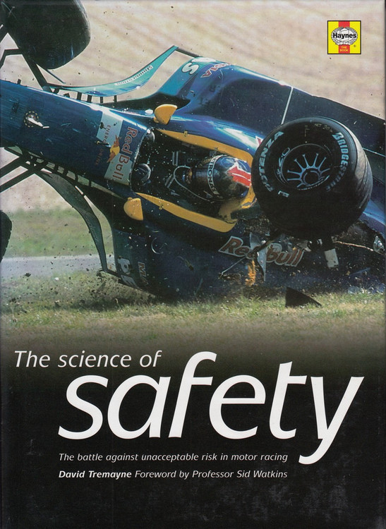 The Science of Safety: The Battle Against Unacceptable Risks in Motor Racing (Hardcover by David Tremayne)