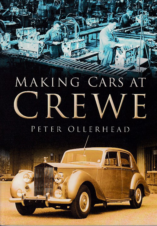 Making Cars at Crewe (By Peter Ollerhead)