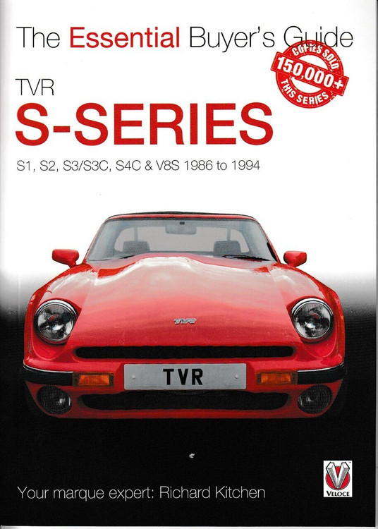 TVR S-series: S1, 280S, S2, S3, S3C, S4C, 290S & V8S 1986 to 1995  By Richard Kitchen