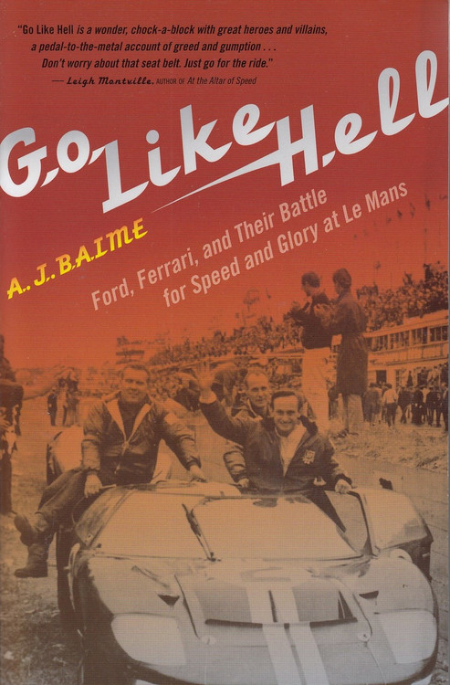 Go Like Hell - Ford, Ferrari, and Their Battle for Speed and Glory at Le Mans (A. J. Bime) (9780547336053)