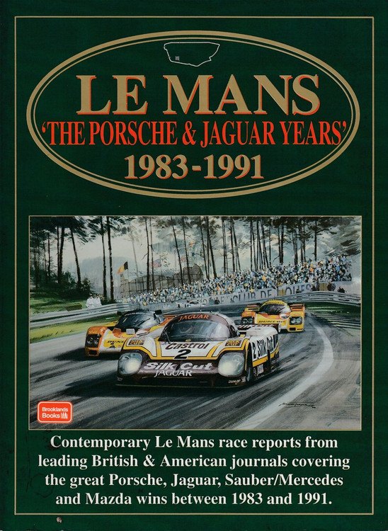 Le Mans the Porsche & Jaguar Years 1983 - 1991 (Brooklands Books) (9781855204836) Details