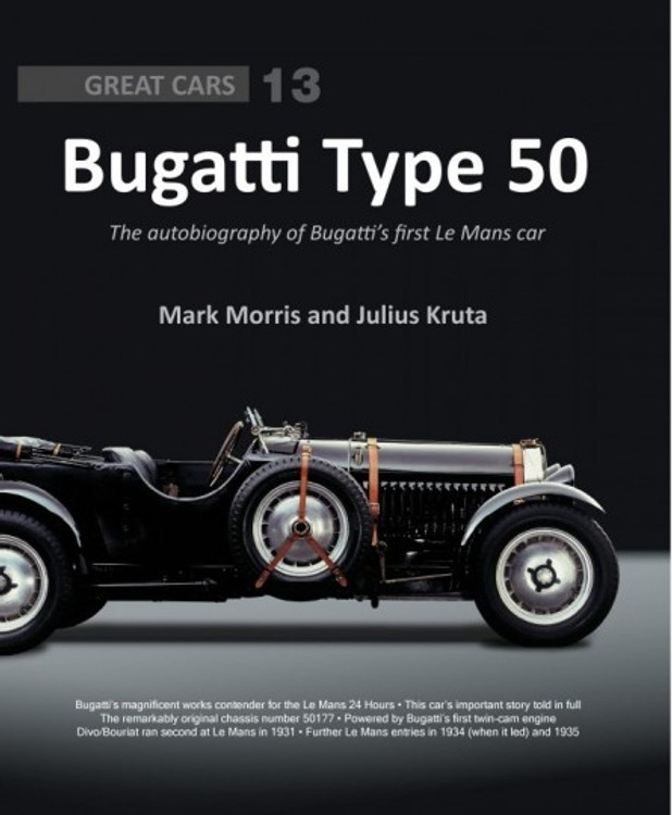 Bugatti Type 50 - The autobiography of Bugatti's first Le Mans car (Great Cars No 13)