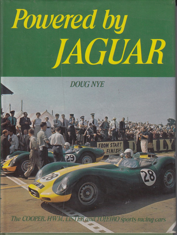 Powered by Jaguar - The Cooper, HWM, Lister & Tojero sports-racing cars (Doug Nye, 1st Edition 1980)