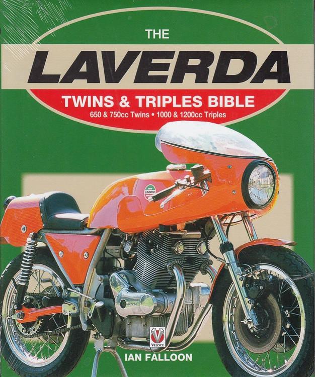 The Laverda 650 & 750cc Twins and 1000 & 1200 Triples Bible