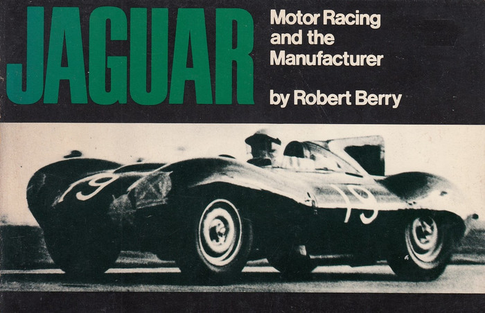 Jaguar Motor Racing and the Manufacturer (1979 by R.E. Berry) (9780877990802)