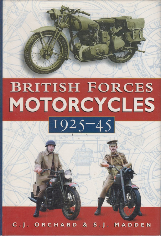 British Forces Motorcycles 1925 - 1945 (C. J. Orchard & S.J. Madden, 1995, 1st Ed, Hardcover) (9780750907774)