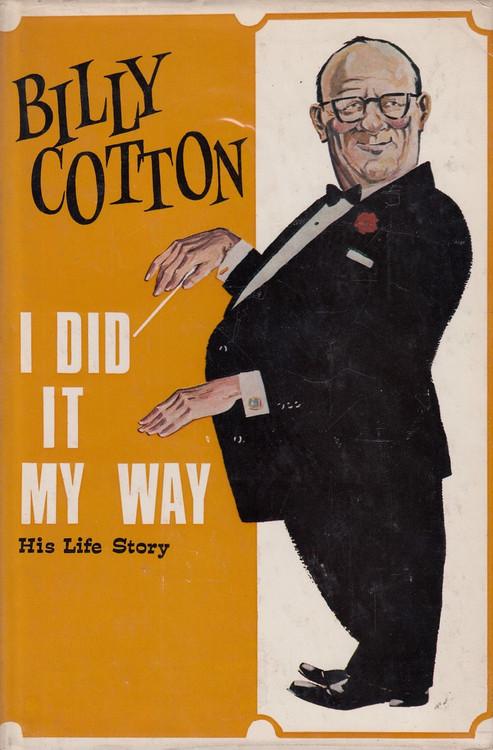 I Did it My Way (Billy Cotton, 1970) (9780245599415)