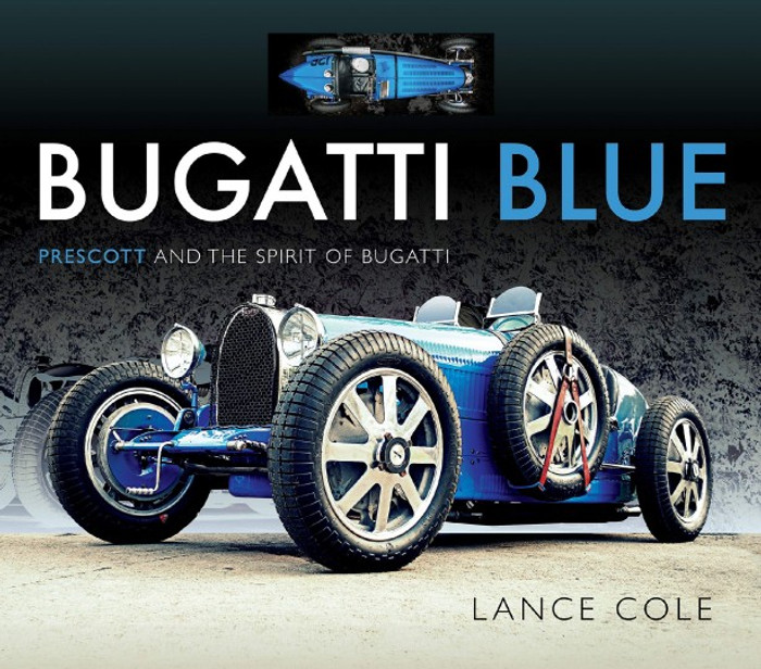 Bugatti Blue: Prescott and the Spirit of Bugatti (Lance Cole) (9781526734754)