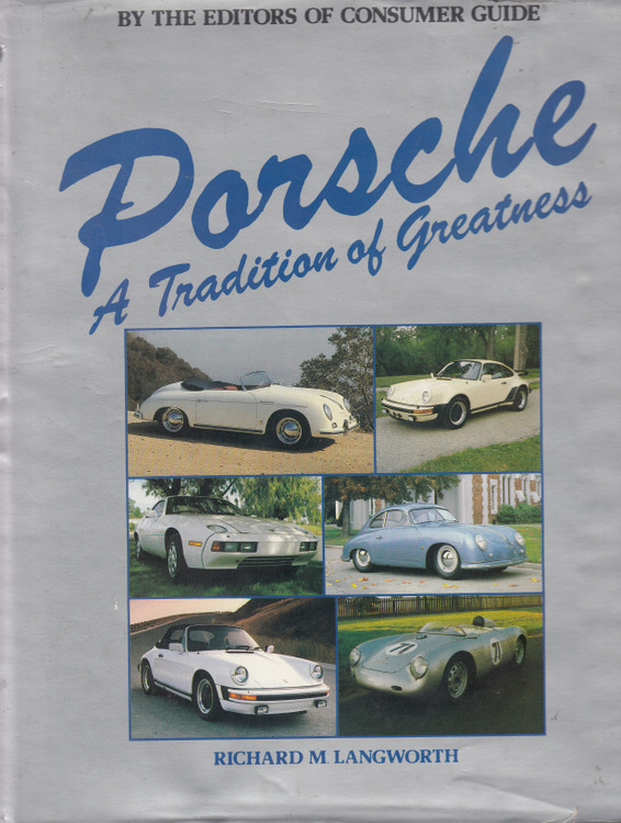 Porsche: A Tradition of Greatness (Richard M Langworth) (B000JPFH7C)