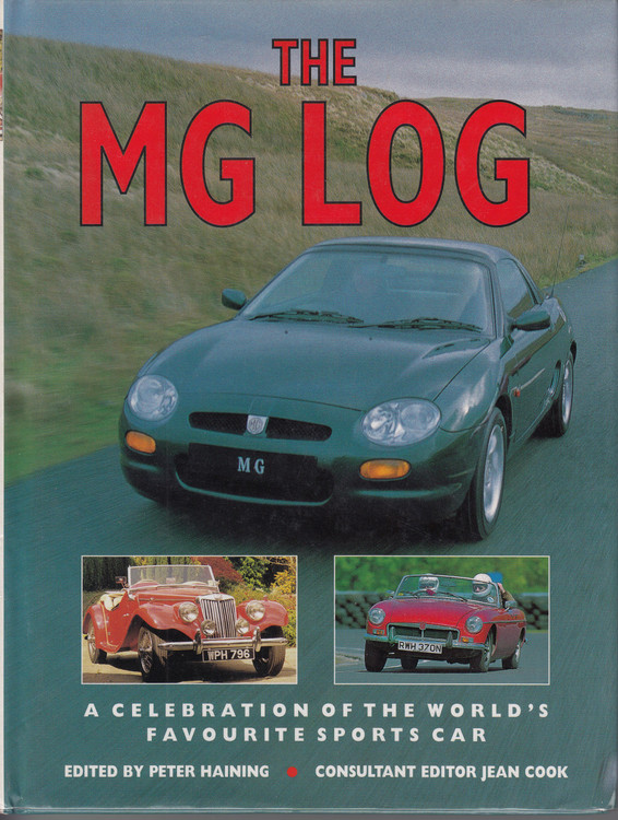 The MG Log - A Celebration Of The World's Favourite Sports Car (Ed. Peter Haining) 1997 US Edition