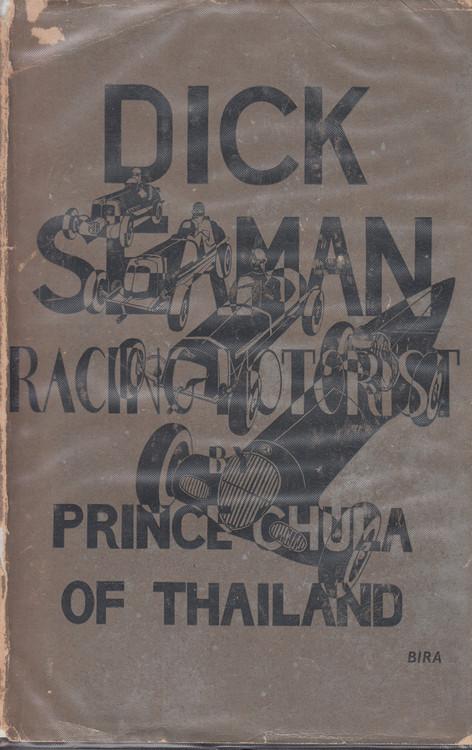 Dick Seaman - Racing Motorist ( Prince Chula of Thailand) 2nd Edn 1943 (B00110081Y)