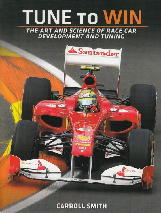 Tune To Win - The art and science of race car development and tuning (Caroll Smith) Reprint (9780879380717)