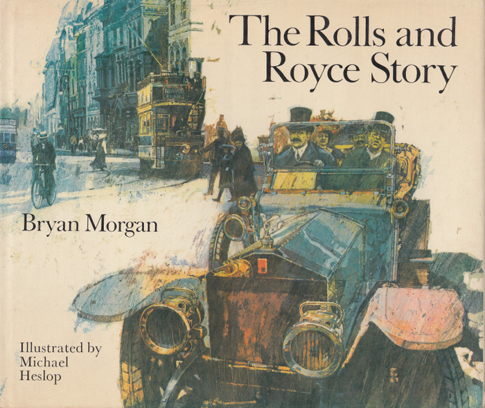The Rolls and Royce Story (Bryan Morgan) Hardcover 1st Edn. 1971 (B001KNOZZC)