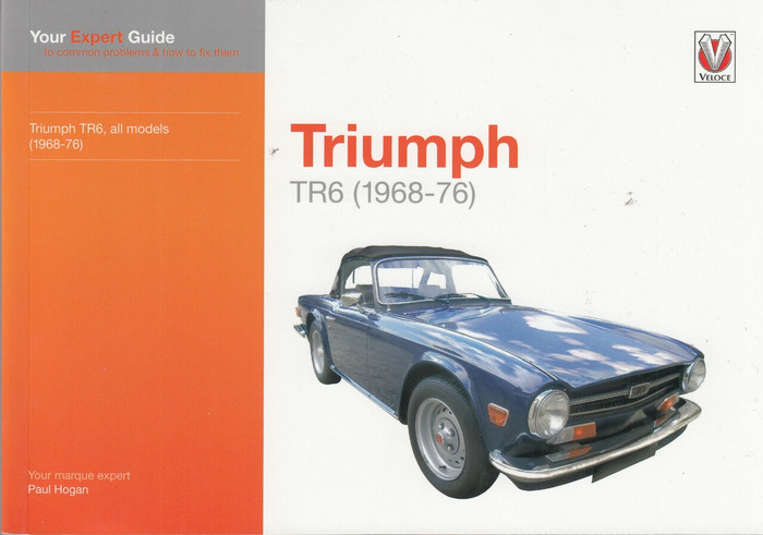 Triumph TR6 - Your Expert Guide to Common Problems & How to Fix Them (9781787114197)