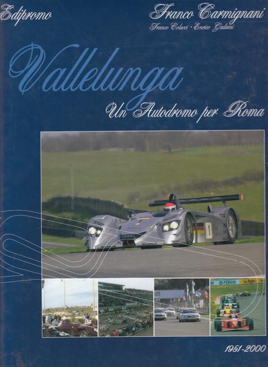 Vallelunga - Un Autodromo per Roma 1951-2000 (Franco Carmignani) Hardcover 1st Edn 2001 (B00169CGPG)