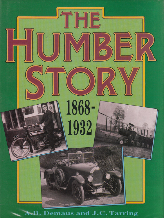 The Humber Story 1868-1932 (A.B. Demaus and J.C. Turner) Hardcover 1st Edn 1989 (970862995966)
