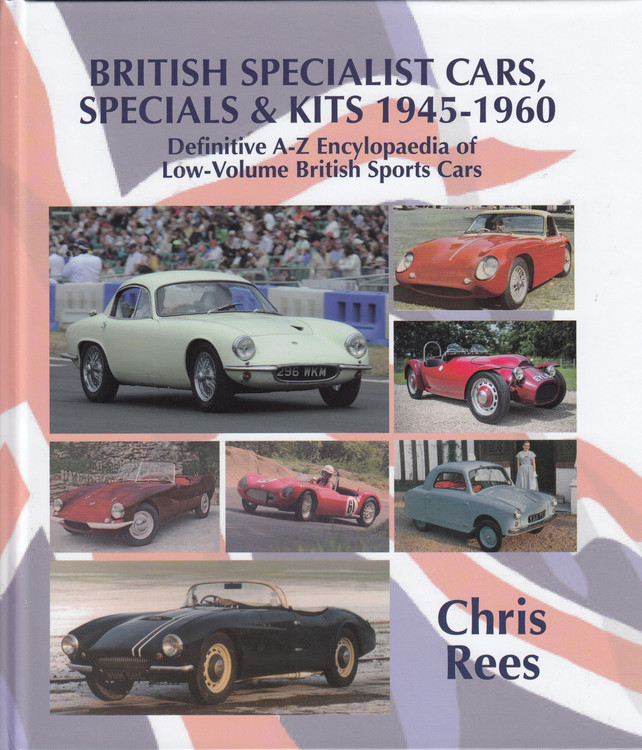 British Specialist Cars, Specials & Kits 1945-1960 - Definitive A-Z Encyclopaedia of Low-volume British Sports Cars (Chris Rees)