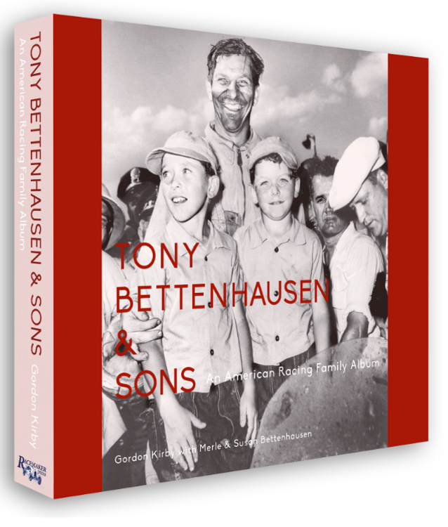 Tony Bettenhausen & Sons - An American Racing Family Album (Gordon Kirby with Merle & Susan Bettenhausen) SIGNED