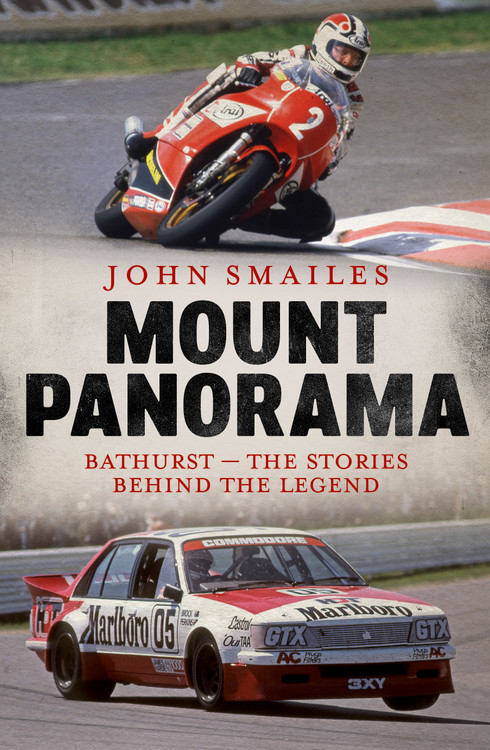 Mount Panorama - Bathurst - the stories behind the legend (John Smales) (9781760529369)