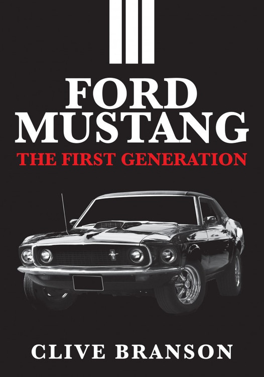 Ford Mustang - The First Generation (Clive Branson) (9781445687889)