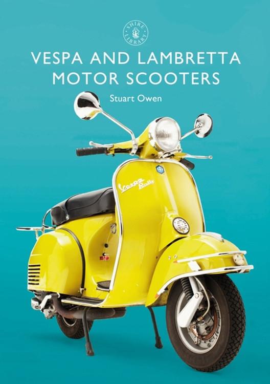 Vespa and Lambretta Motor Scooters (Stuart Owen) (9781784423148)