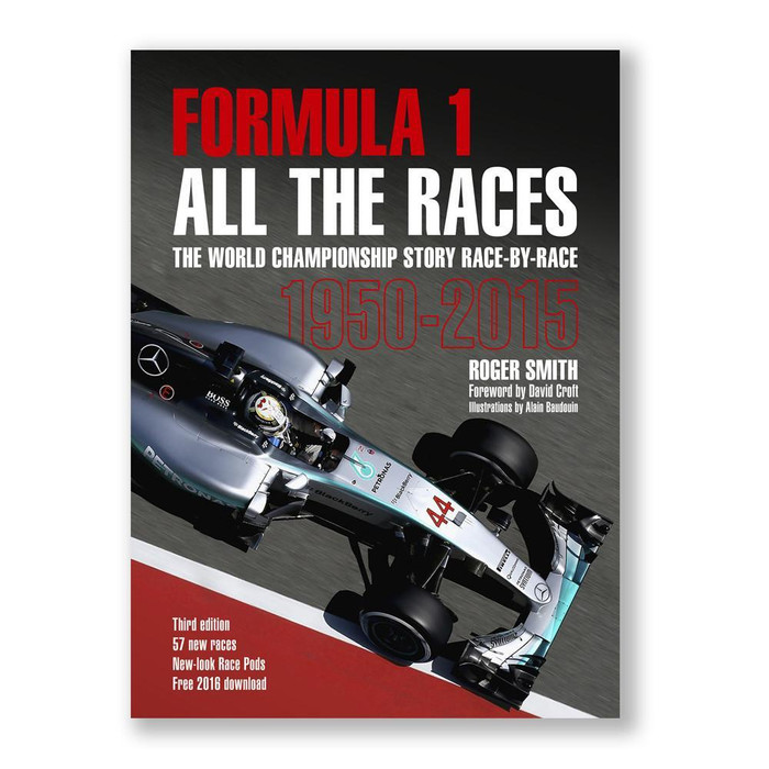 Formula 1 - All the Races - The World Championship story race-by-race  1950 – 2015