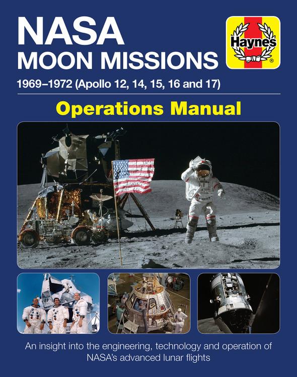 NASA Moon Missions 1969 - 1972 Haynes Operations Manual (Apollo 12, 14, 15, 17)