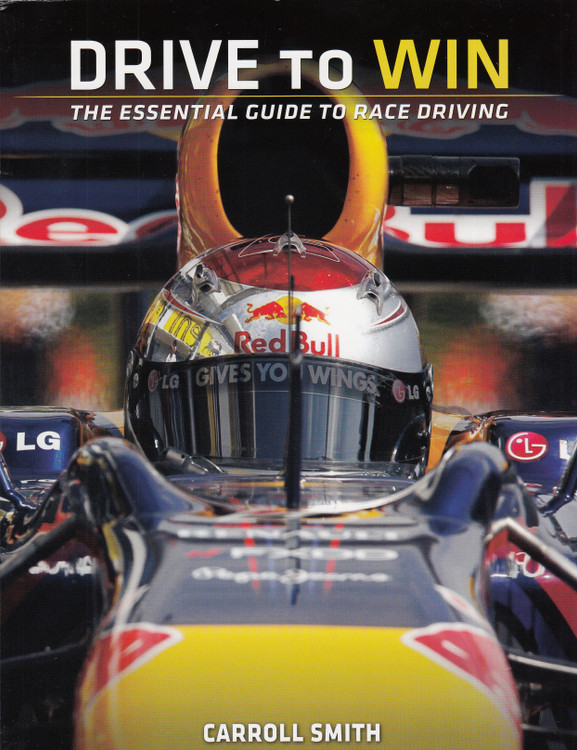 Drive to Win - The Essential Guide to Race Driving (Carroll Smith) (9780615592572)