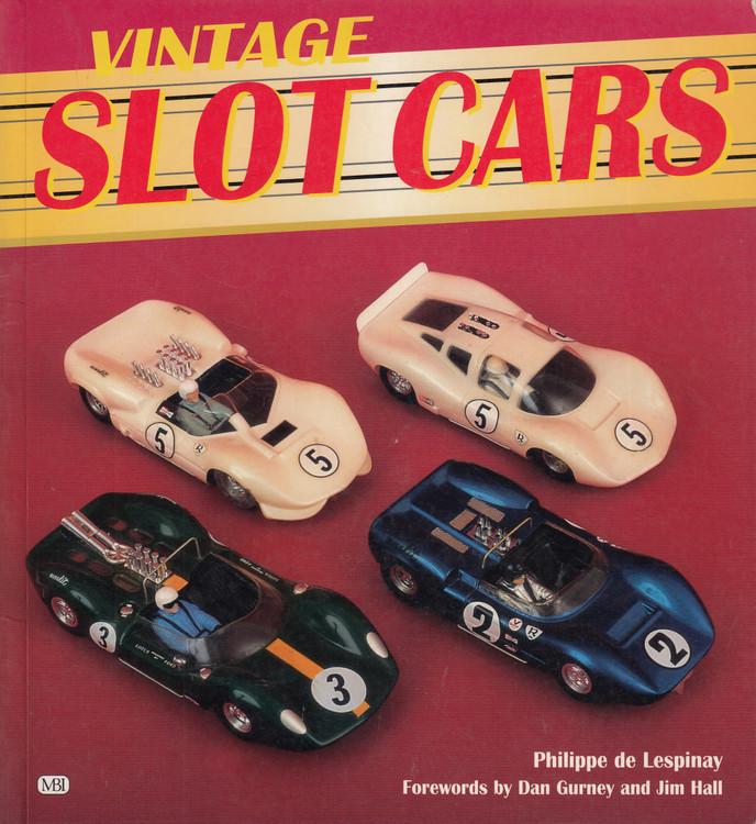 Vintage Slot Cars (Philippe de Lespinay, 1999) (9780760305669)