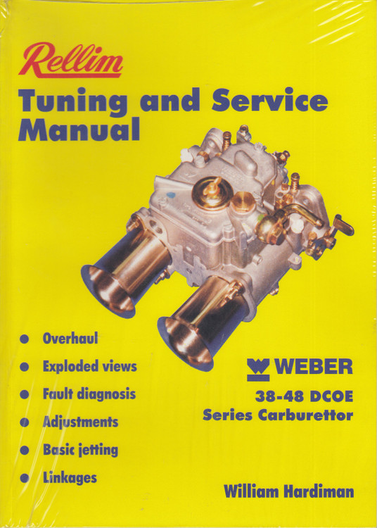 Rellim Tuning and Service Manual - Weber 38-48 DCOE Series Carburettor (William Hardiman, RE98950)
