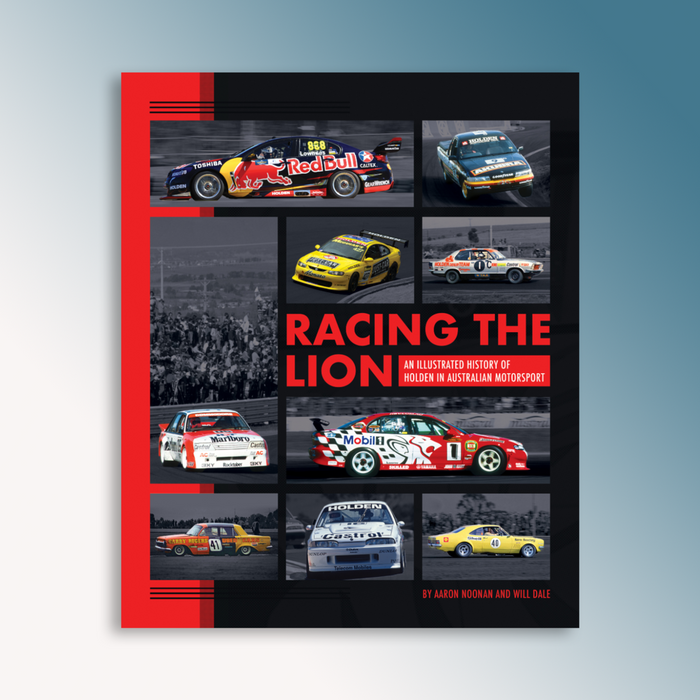 Racing The Lion - An Illustrated History of Holden in Australian Motorsport (Aaron Noonan, Will Dale)