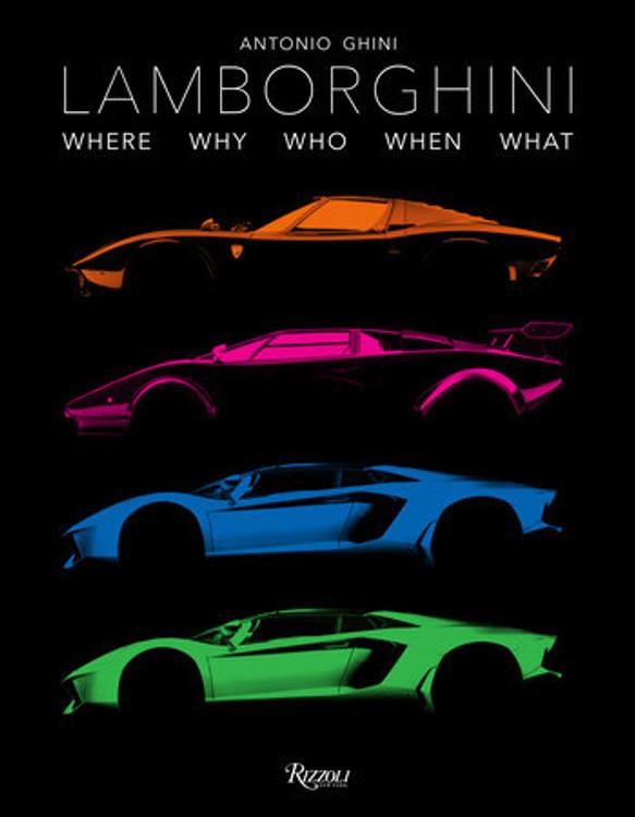 Lamborghini - Where, Why, Who, When, What (Antonio Ghini) (9788891822185)