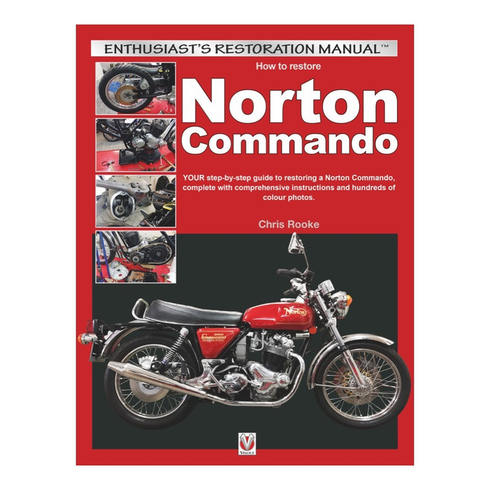 How to Restore Norton Commando - Enthusiast's Restoration Manual (Chris Rooke) (9781787113947)