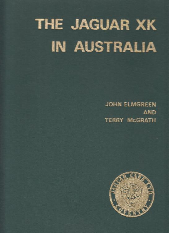 The Jaguar XK In Australia - Limited Edition (John Elmgreen and Terry McGrath)