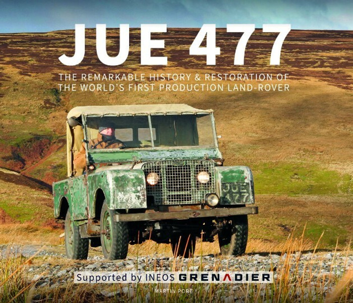 JUE 477 - The remarkable history and restoration of the world's first production Land-Rover (9781907085789)