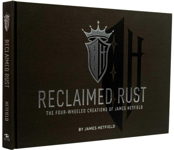 Reclaimed Rust - The Four-Wheeled Creations of James Hetfield (9781683838050)