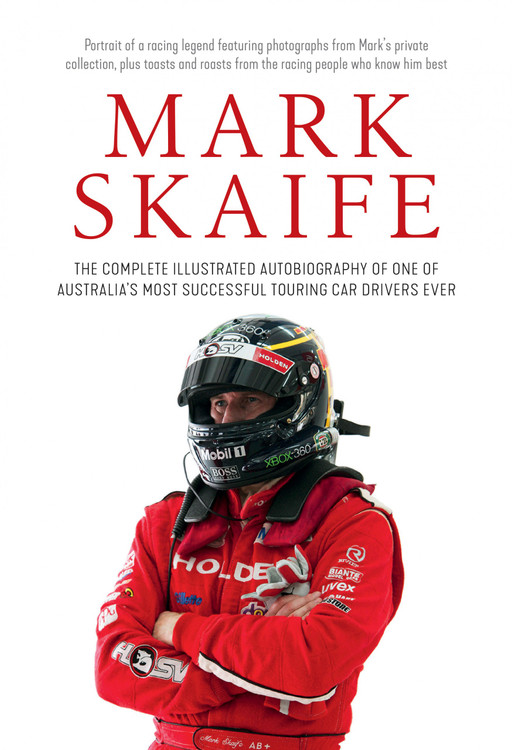 Mark Skaife - The Complete Illustrated Autobiography (9781922400178)