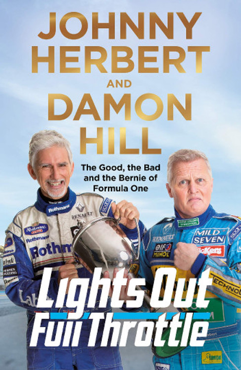 Lights Out, Full Throttle - The Good the Bad and the Bernie of Formula One (Johny Herbert, Damon Hill) (9781529039993)