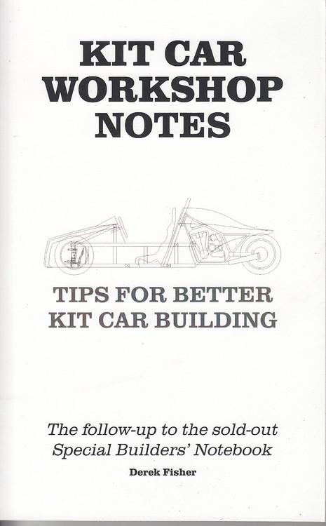 Kit Car Workshop Notes - Tips for Better Kit Car Building (Derek Fisher) (9780957645080)