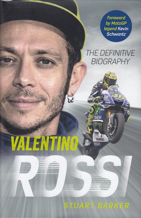 Valentino Rossi - The Definitive Biography (Stuart Barker) (9781789462951)