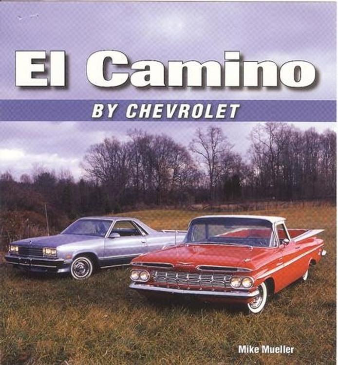 El Camino By Chevrolet (Mike Mueller) (9781583882153)