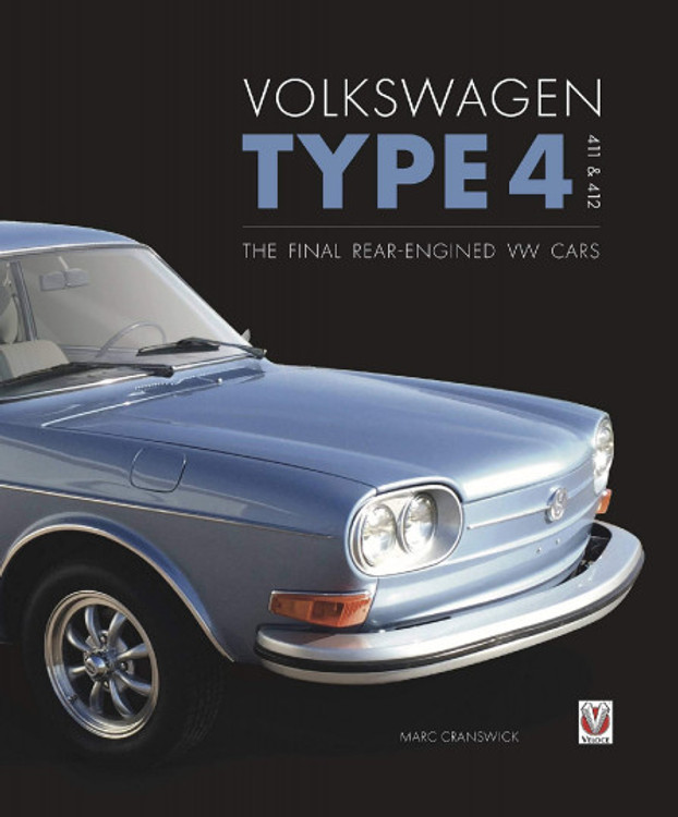 Volkswagen Type 4, 411 and 412 - The final Rear-Engined VW cars (Marc Cranswick) (9781787115224)