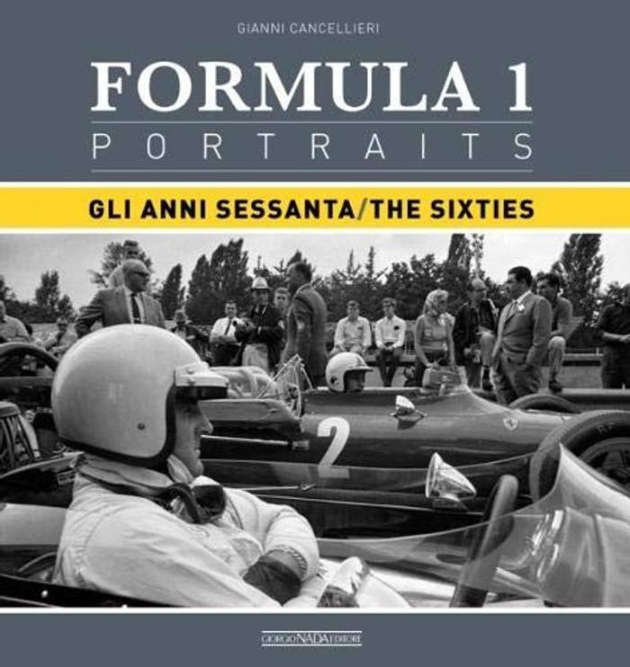 Formula One Portraits - The Sixties (Gianni Cancellieri) (9788879117364)