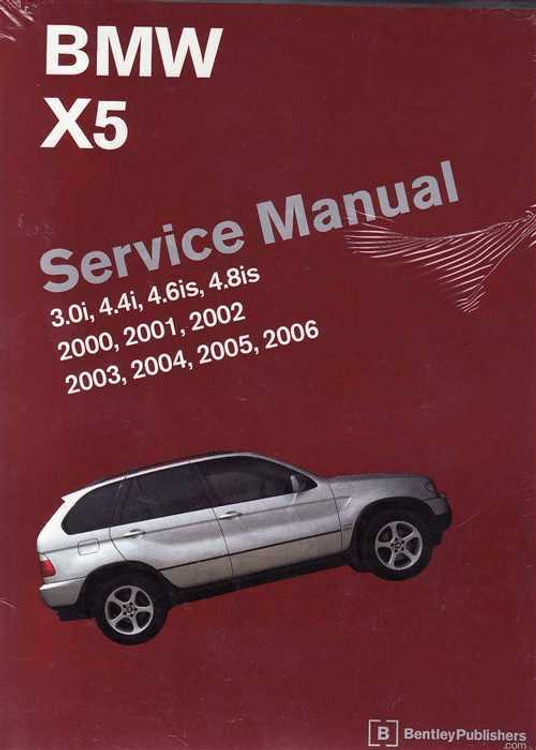 BMW X5 E53 2000 - 2006 Workshop Manual