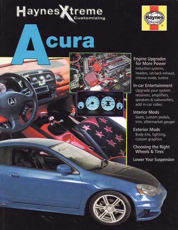 Honda (Acura) Haynes Xtreme Customizing