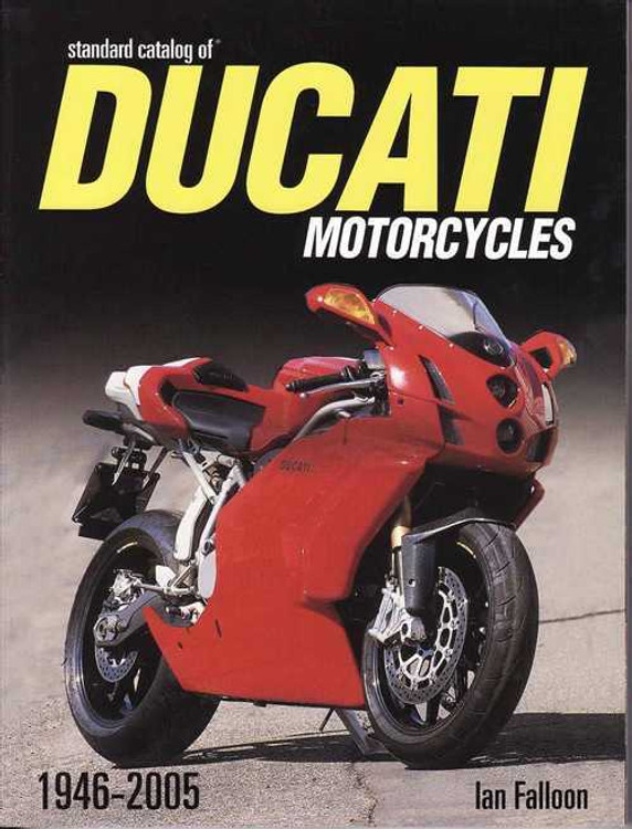 Standard Catalog of Ducati Motorcycles 1946 - 2005