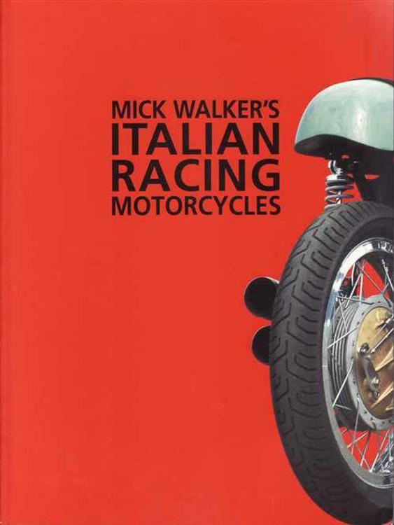 Mick Walker's Italian Racing Motorcycles