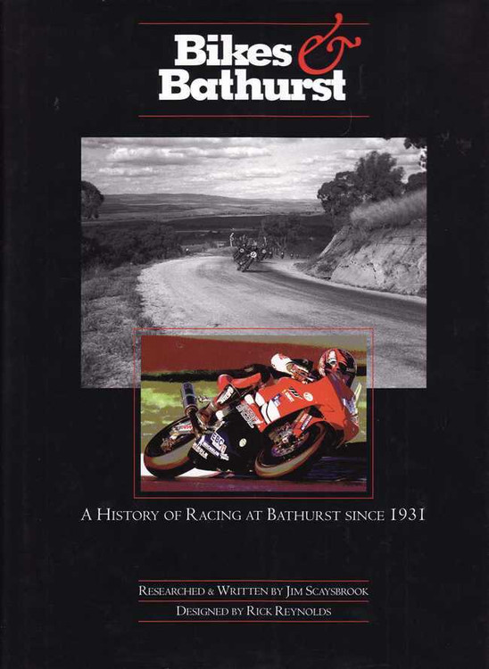 Bikes & Bathurst: A History Of Racing at Bathurst Since 1931